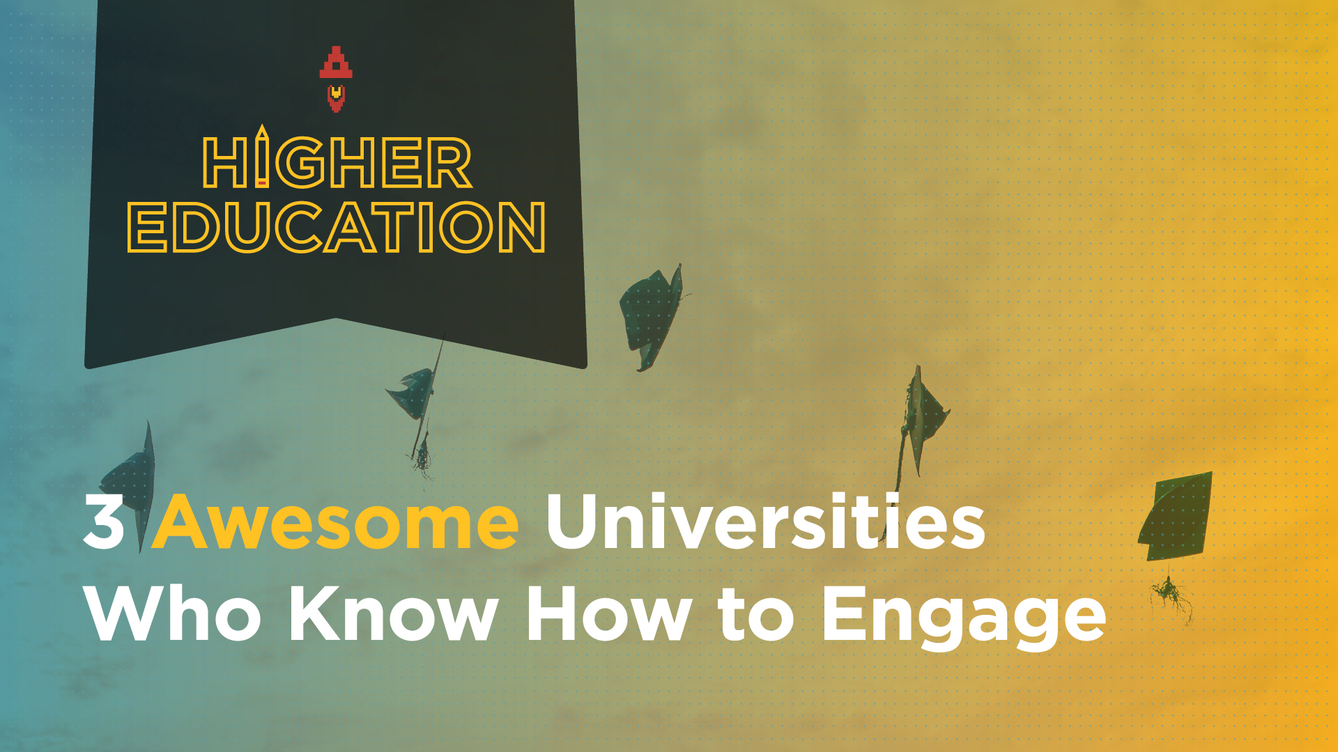 3 AWESOME Universities Who Know How to Engage Online Featured Image