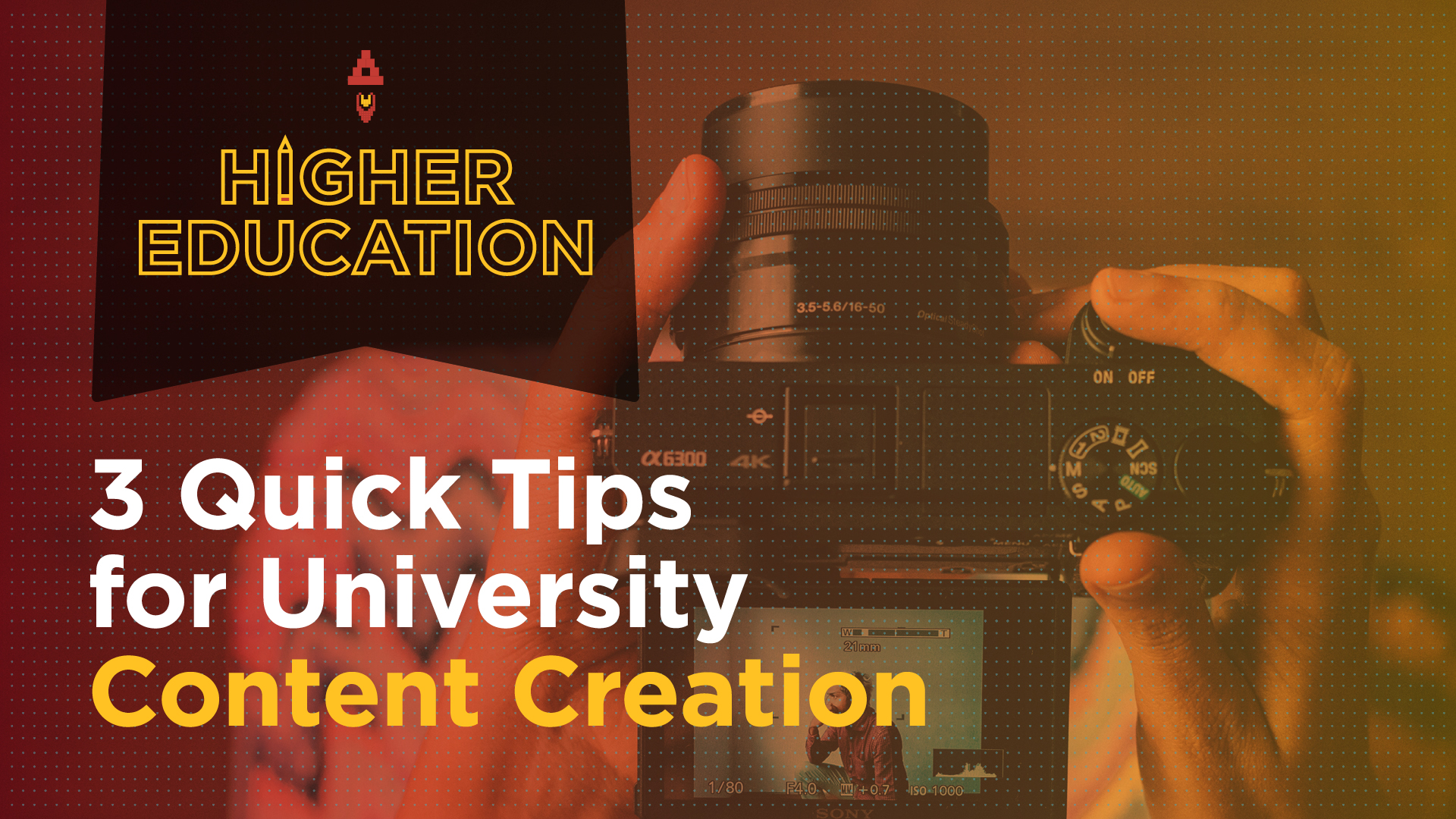 3 Quick Tips for University Content Creation Featured Image