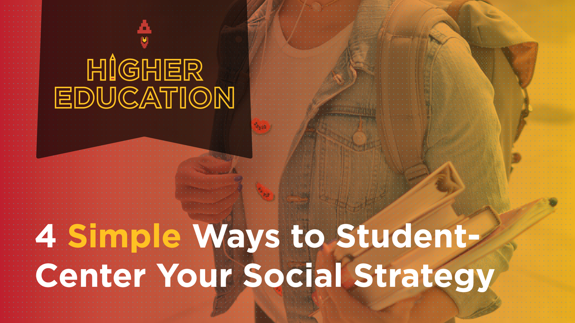 4 Simple Ways to Student-center Your Social Strategy Featured Image