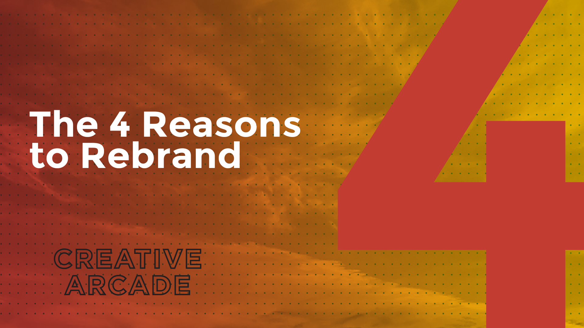 The 4 Reasons to Rebrand Featured Image