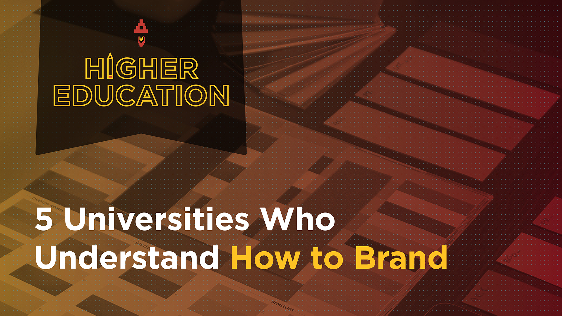 5 Universities Who Understand How to Brand Featured Image