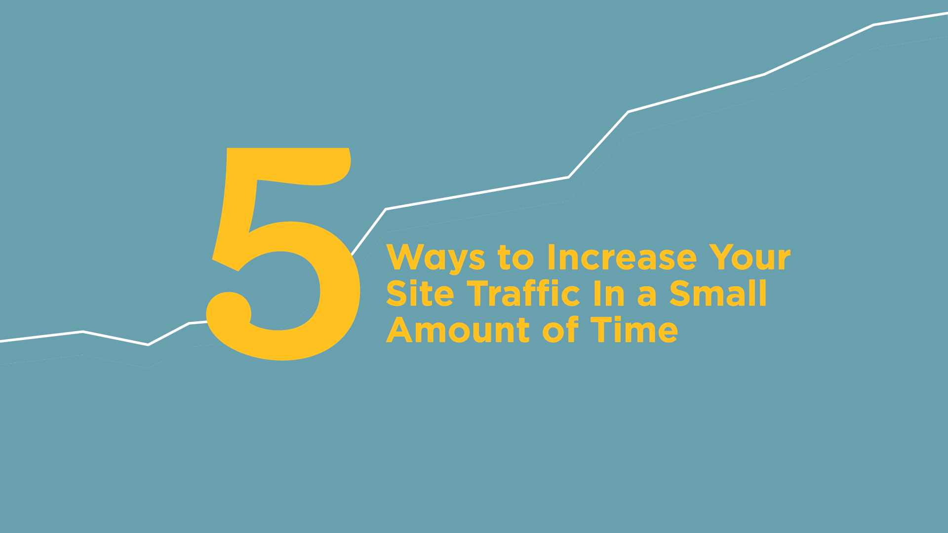 5 Ways to Increase Your Site Traffic In a Small Amount of Time Featured Image