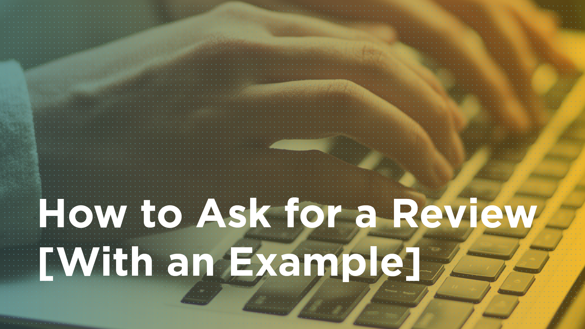 How to Ask for a Review [With an Example] Featured Image
