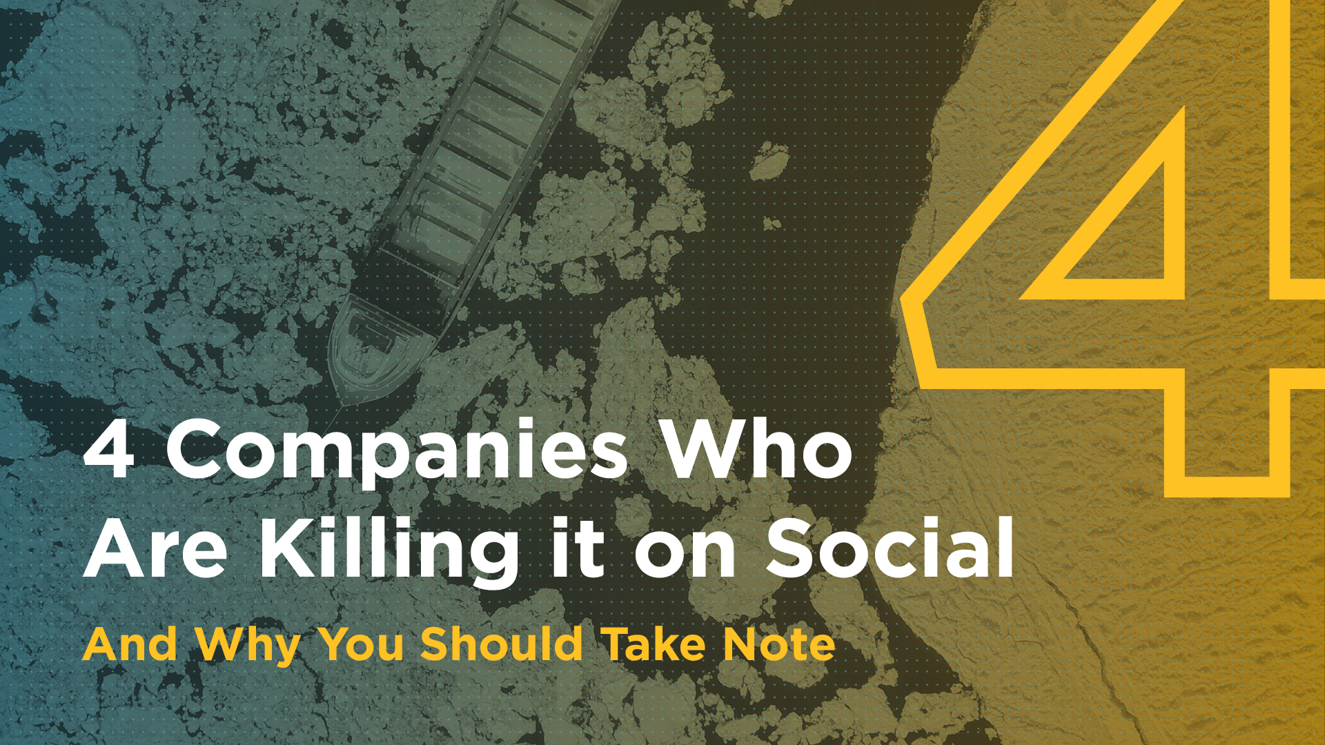 4 Companies Who Are Killing it on Social—And Why You Should Take Note Featured Image