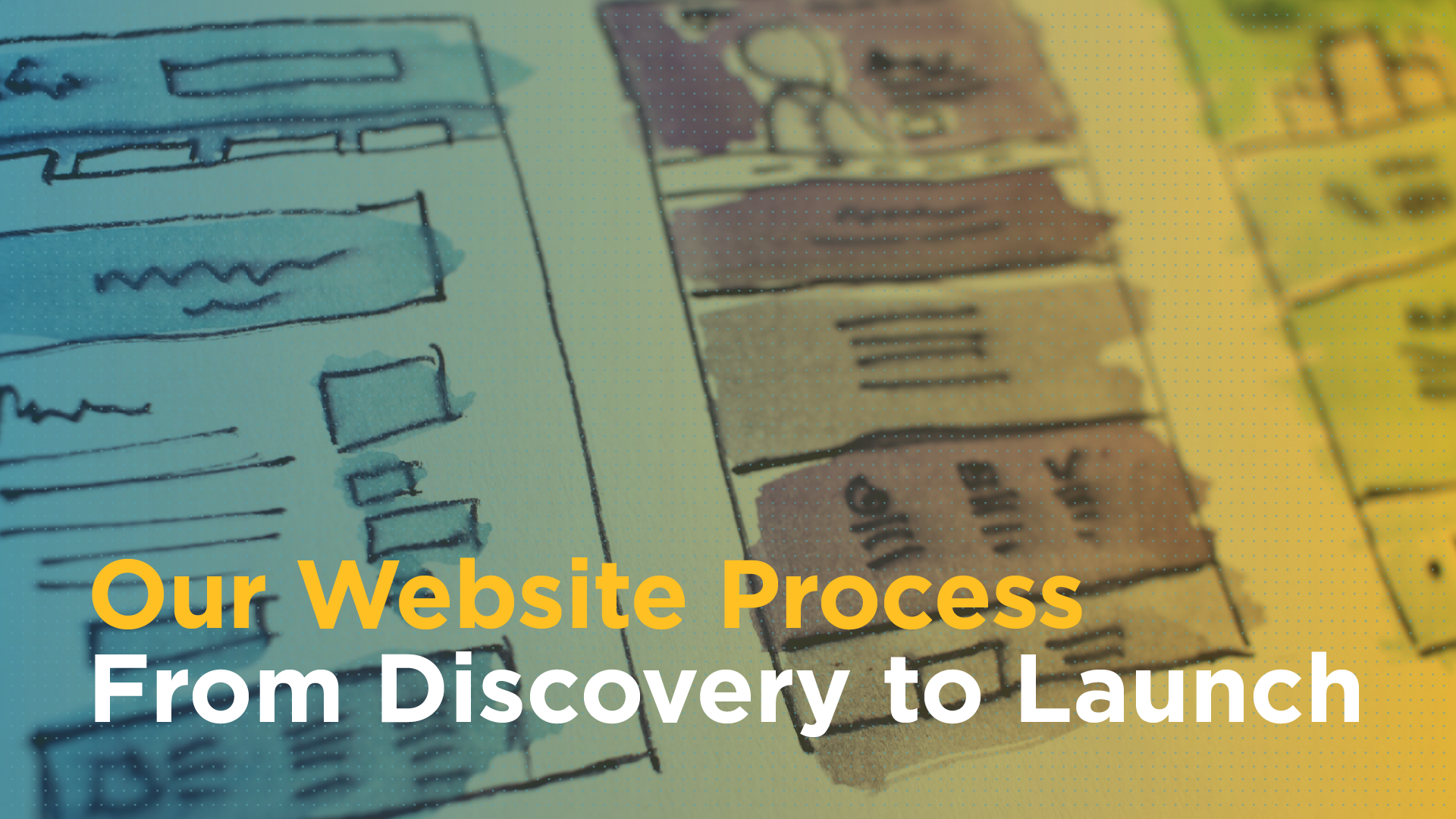 Our Website Process: From Discovery to Launch Featured Image