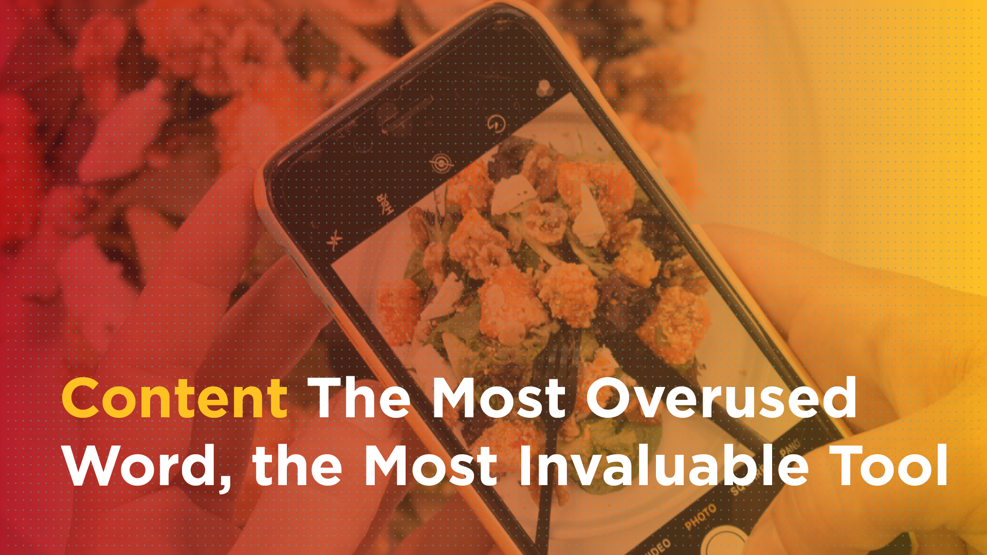 Content: The Most Overused Word, the Most Invaluable Tool Featured Image