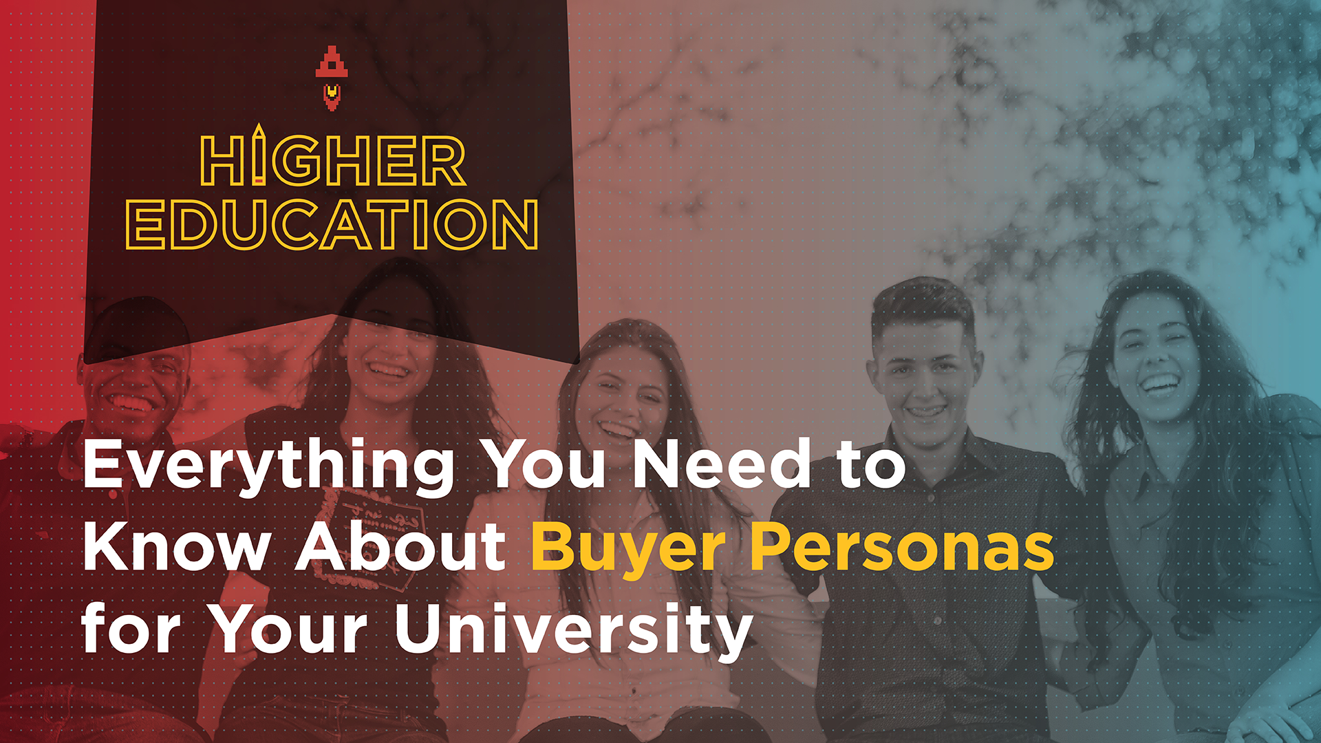 Everything You Need to Know About Buyer Personas for Your University (With An Example!) Featured Image