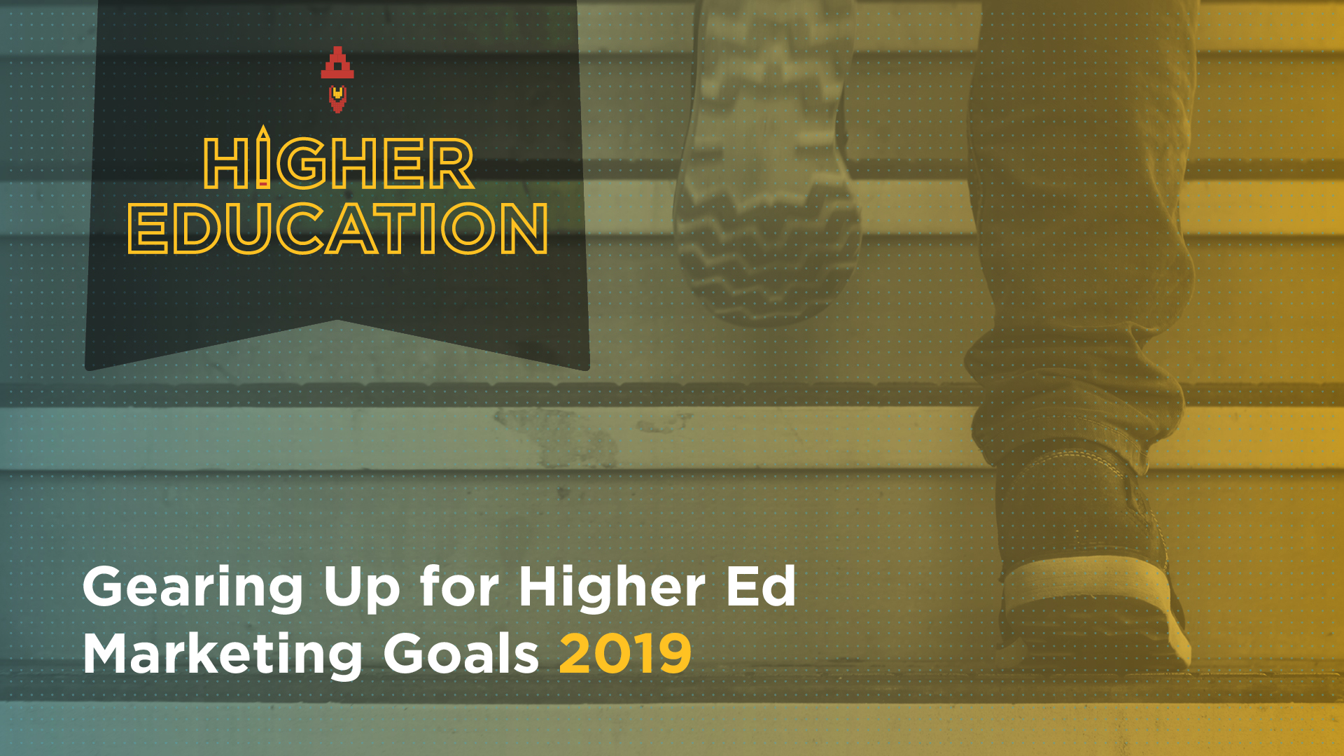 Gearing Up for Higher Ed Marketing Goals: 2019 Featured Image