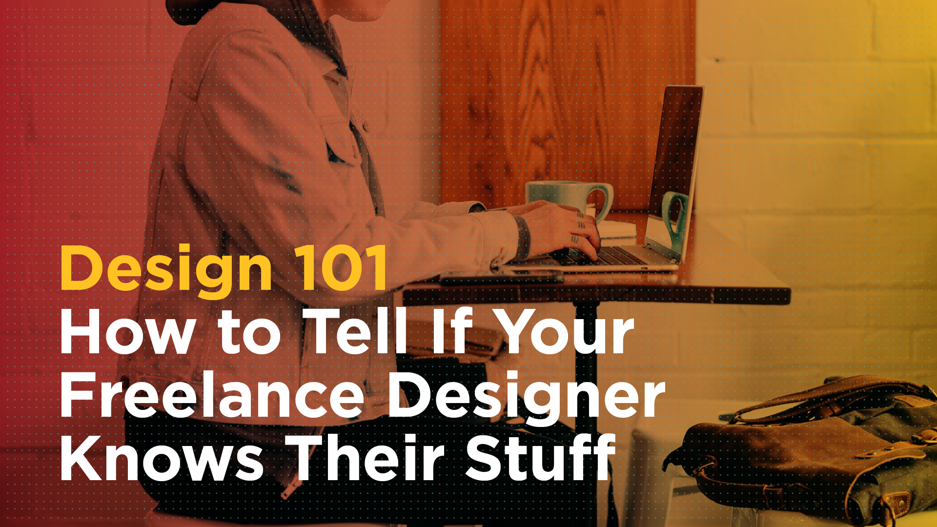Design 101: How to Tell If Your Freelance Designer Knows Their Stuff Featured Image