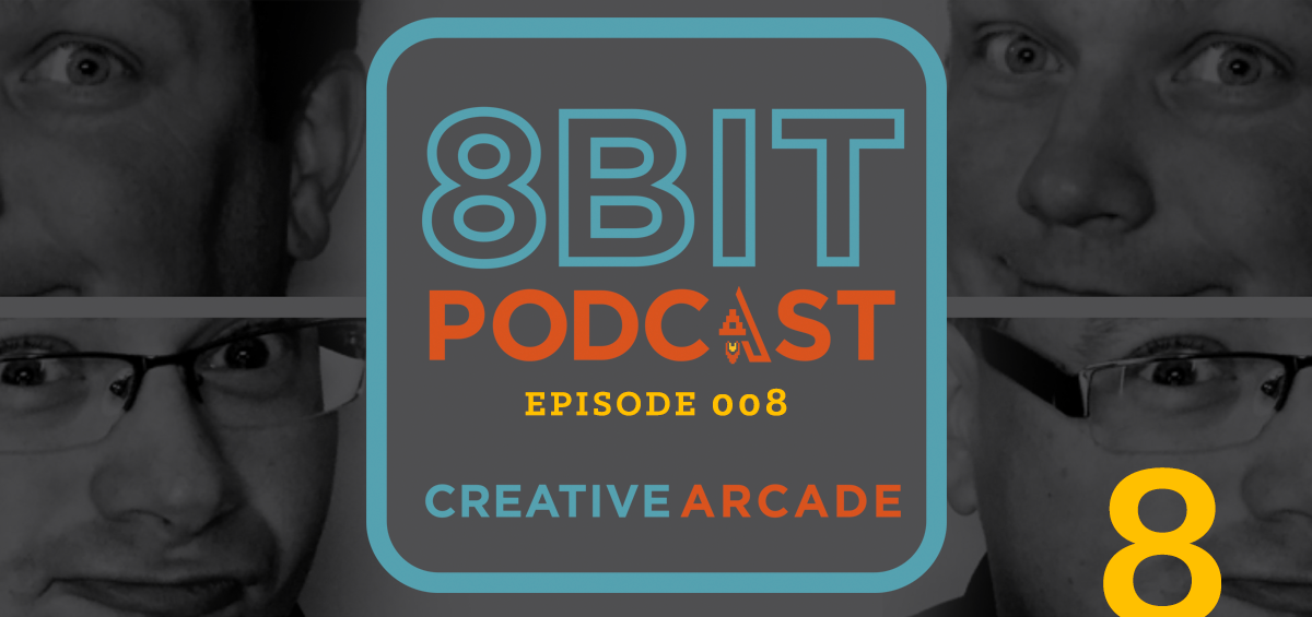 The 8Bit Podcast Episode 008 - Is Outdoor dead? - Creative Arcade Featured Image