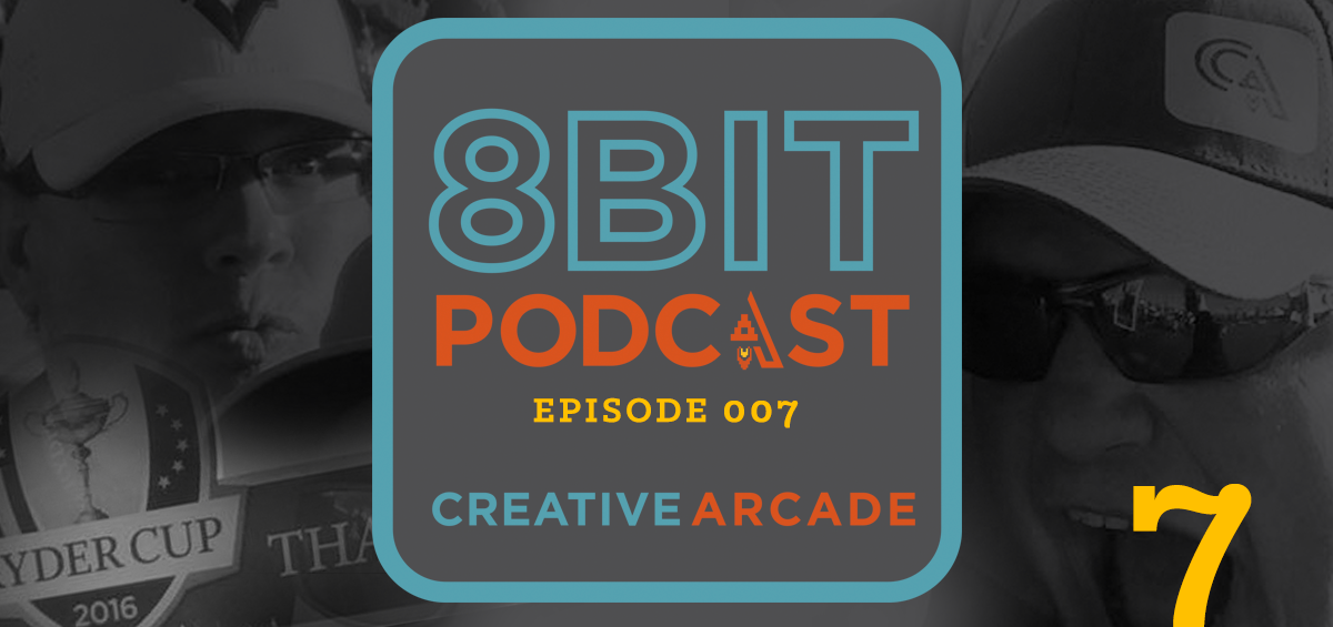 The 8Bit Podcast Episode 007 - Ryder Cup Edition - Creative Arcade Featured Image