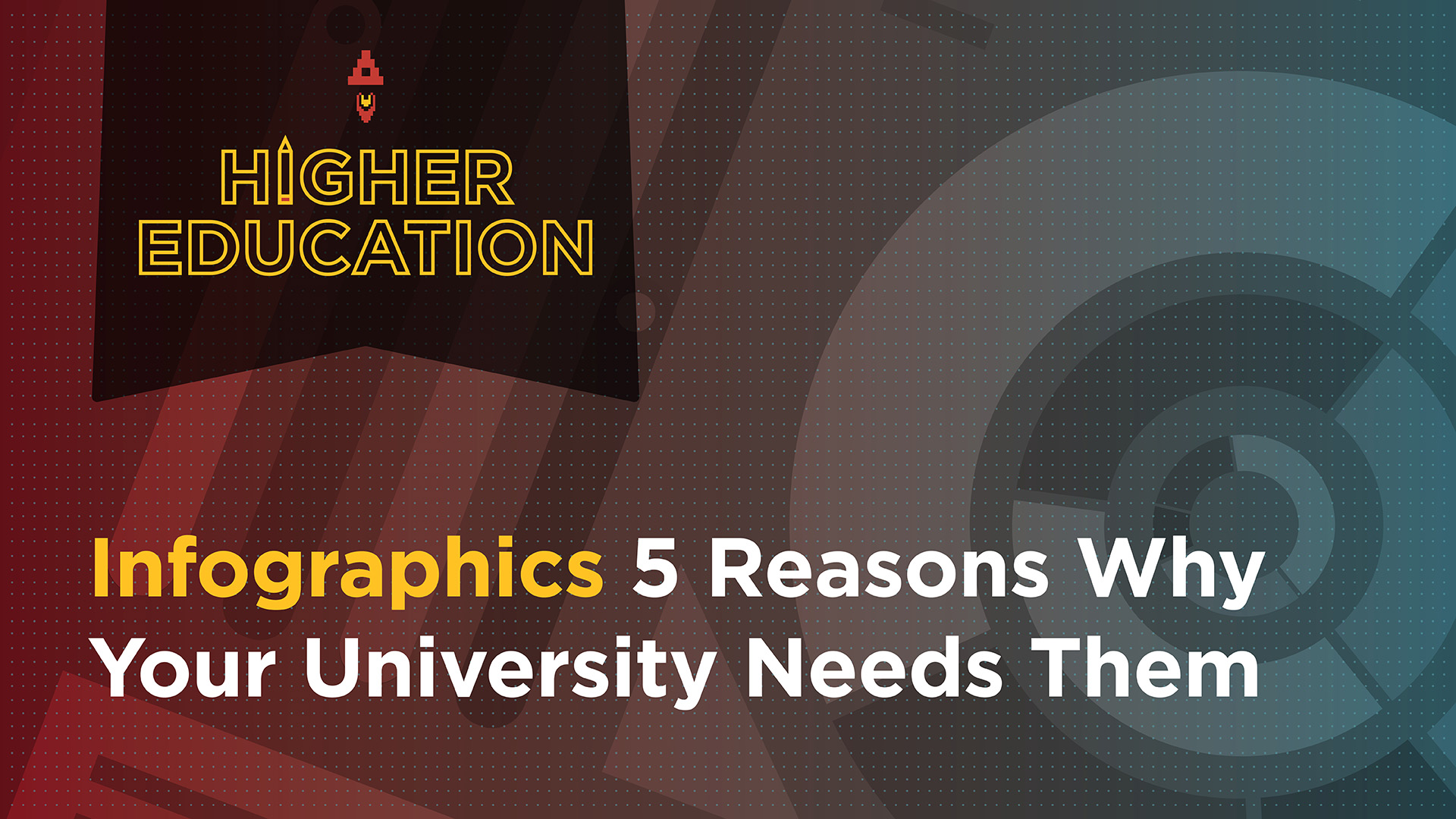 Infographics: 5 Reasons Why Your University Needs Them Featured Image