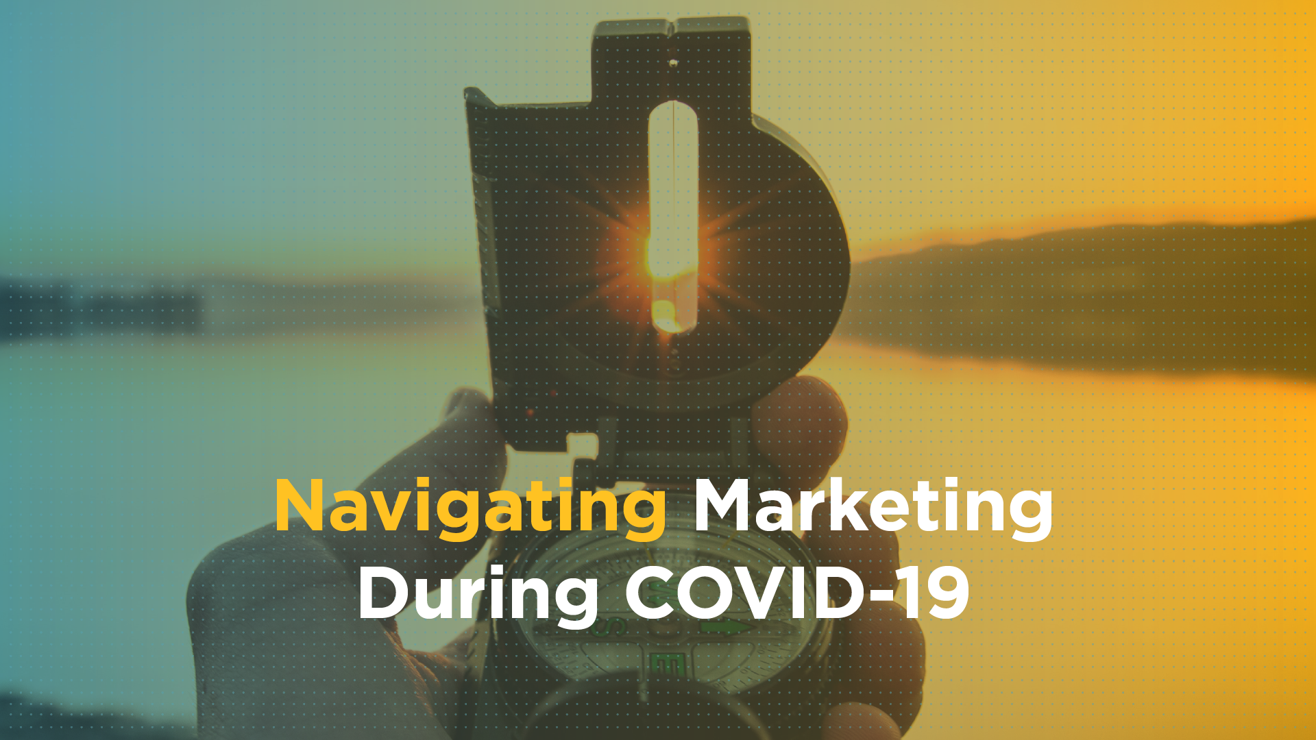 Navigating Marketing During COVID-19 Featured Image