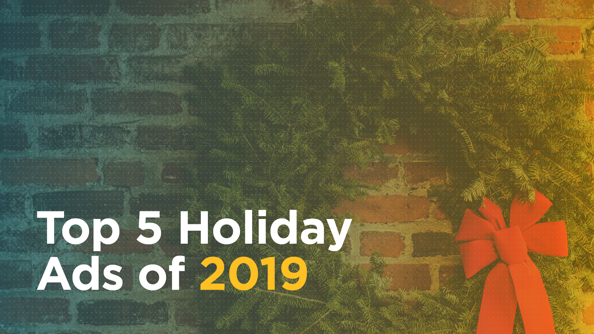 Top 5 Holiday Ads of 2019 Featured Image