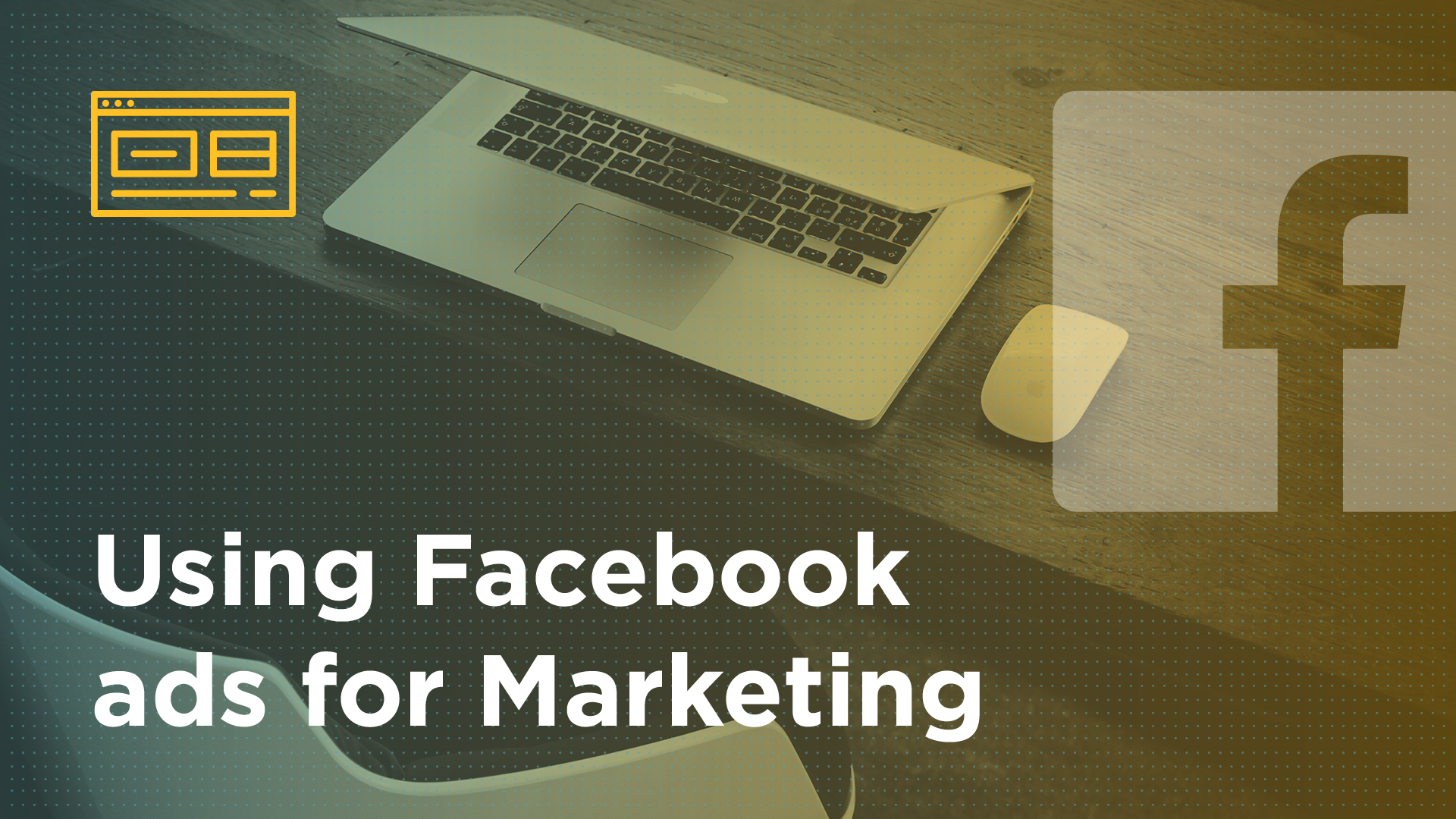 How to Use Facebook Ads For Marketing Featured Image