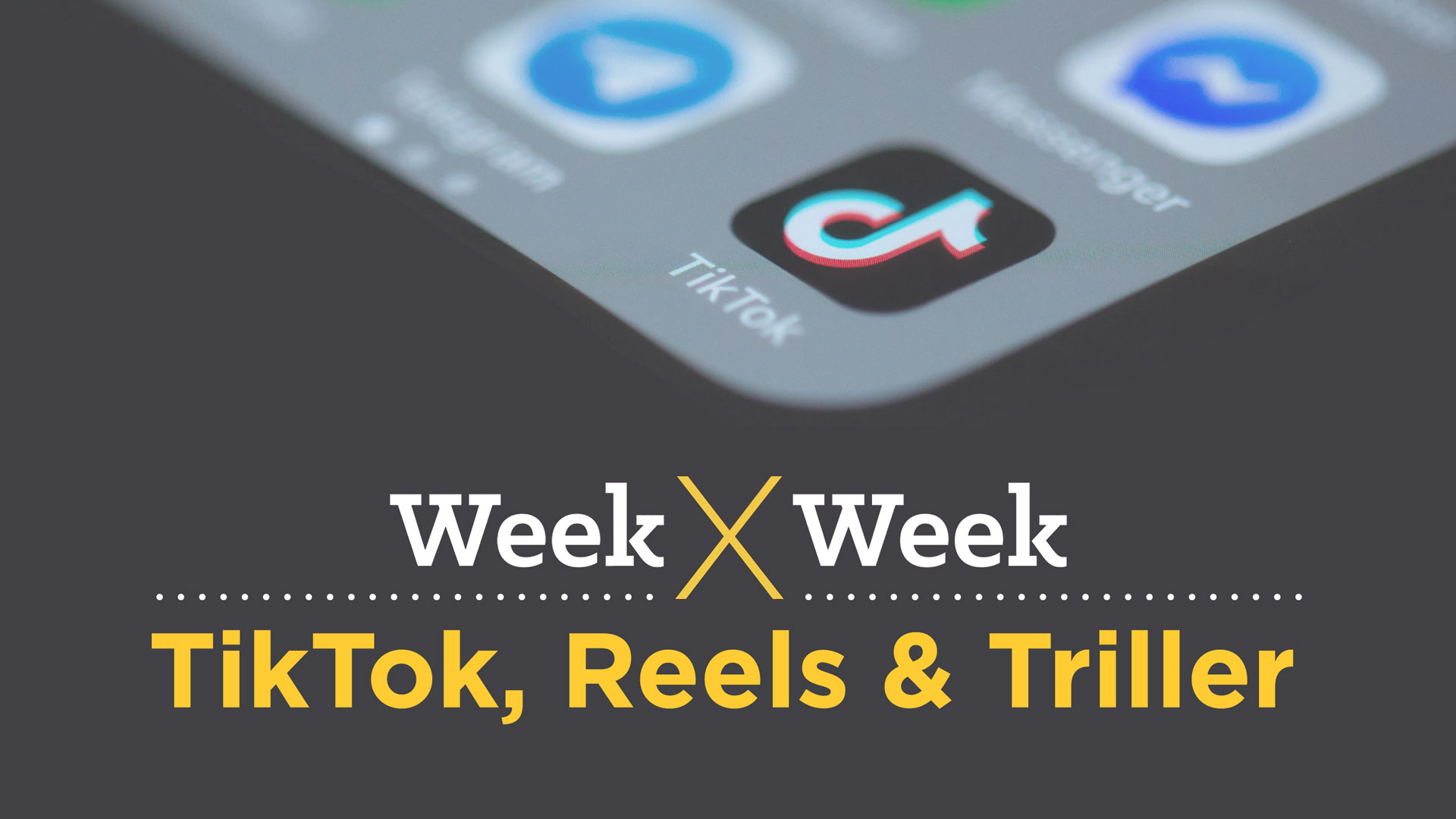 Week x Week: Reels, TikTok & Triller Featured Image