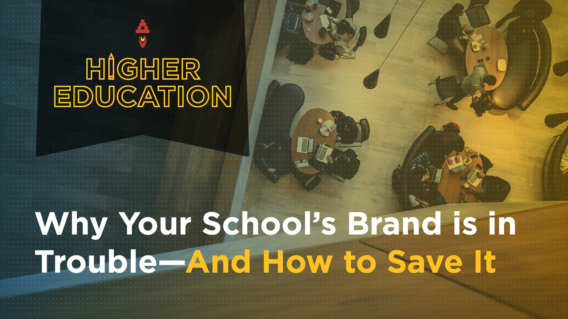 Why Your School's Brand is in Trouble—and How to Save it Featured Image