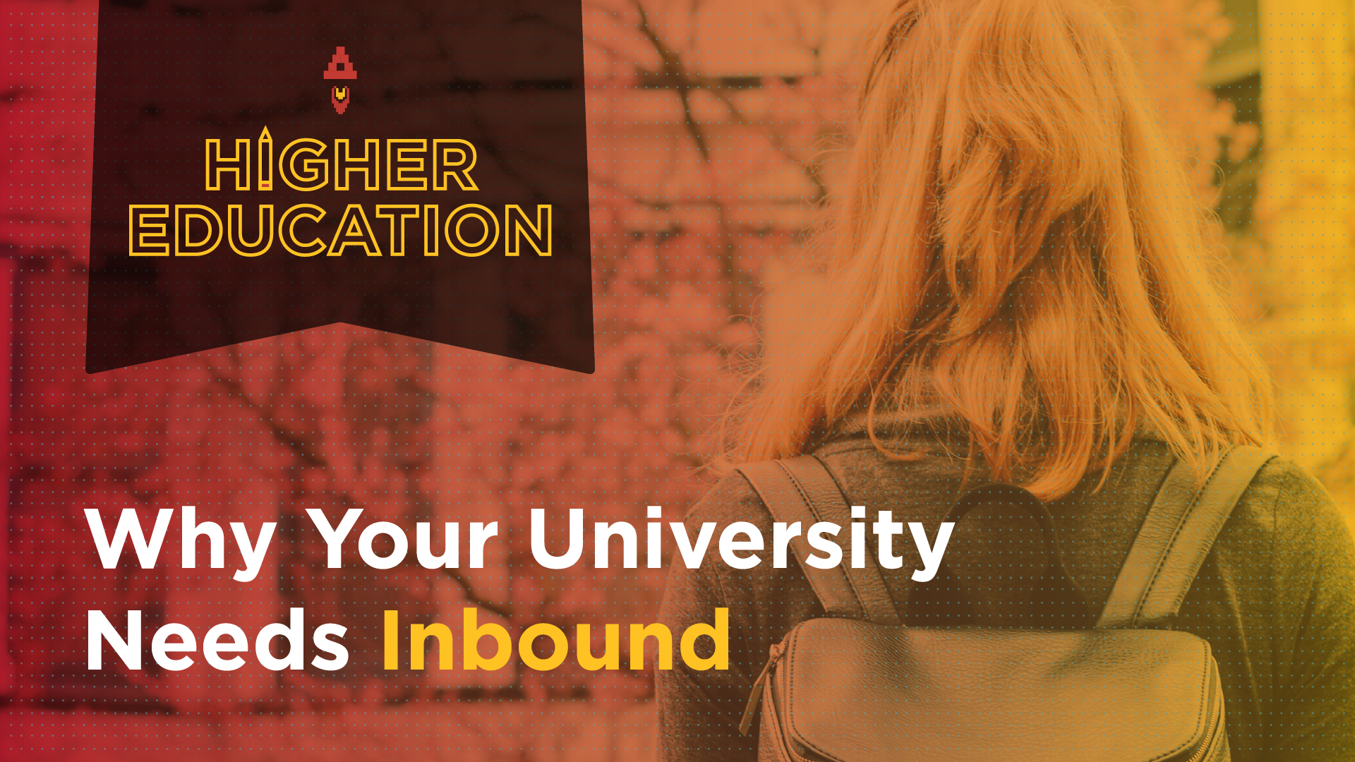Why Your University Needs Inbound Featured Image