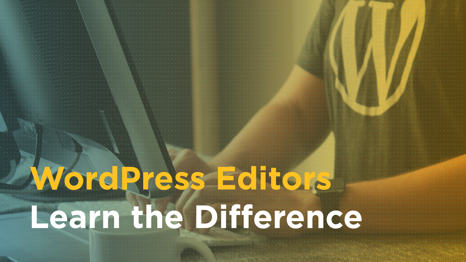 WordPress Editors: Learn the Difference Between Classic, Gutenberg and Page Builders Featured Image