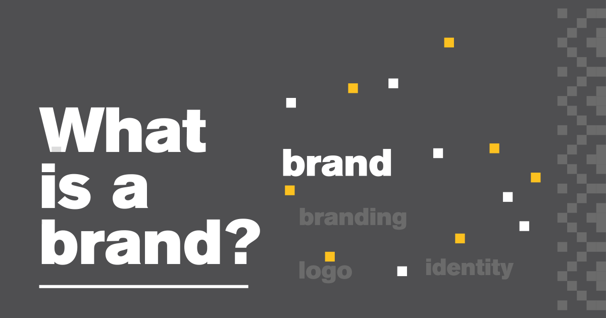 What is a Brand? Part III: The Brand Featured Image