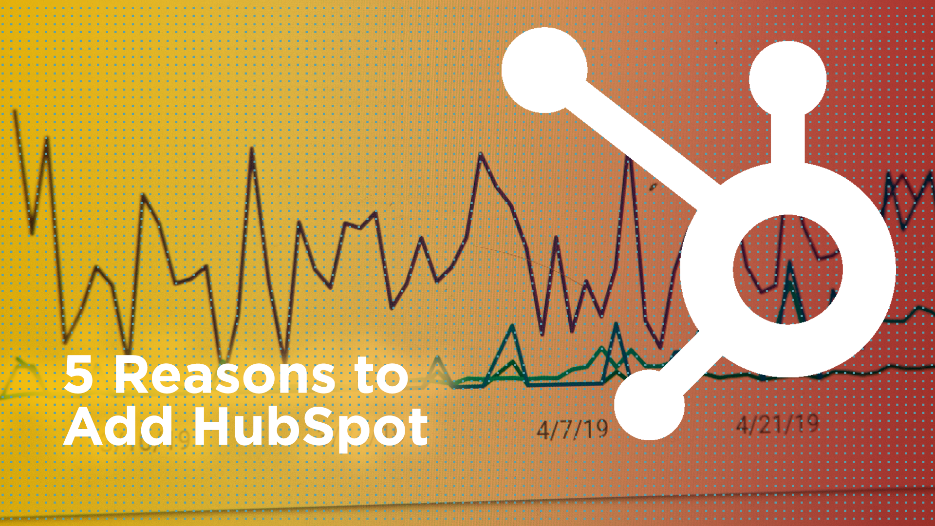 5 Reasons to Add HubSpot Featured Image